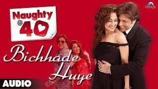 Naughty@ 40 : Bichhade Huye Full Audio Song | Govinda