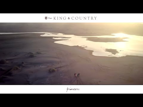 For KING & COUNTRY - Pioneers (Official Music Video) - ForKingAndCountry