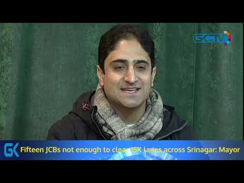 Fifteen JCBs not enough to clear 15K lanes across Srinagar: Mayor