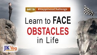How to Face Obstacles and Difficulties in Life? | Happiness Challenge Day 19 | Swami Mukundananda