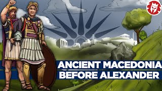 Ancient Macedonia Before Alexander The Great And Philip II