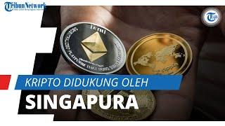 Setelah Dilarang di China, Kripto Justru Didukung di Singapura