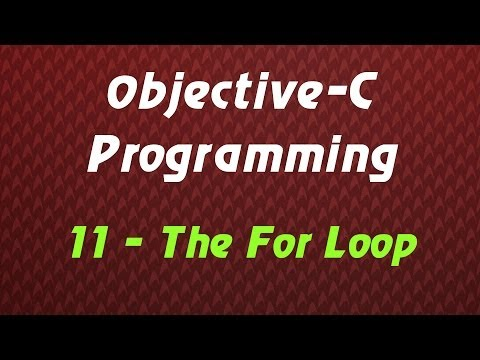 Objective C Programming – Tutorial 11 – The For Loop