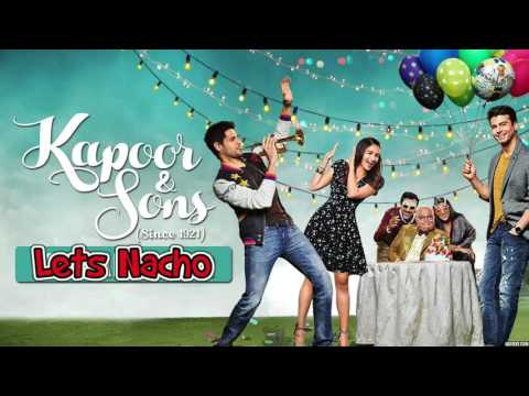 Let's Nacho Full Song (Audio) - Kapoor & Sons | Sidharth Malhotra | Alia Bhatt | Fawad | Badshah Mp3