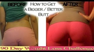 How to get a bigger butt - Before and After pics challenge update