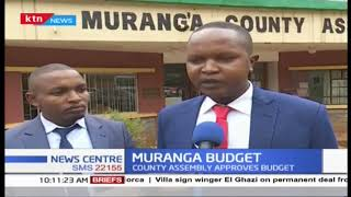 Murang'a County assembly approves budget | News Centre