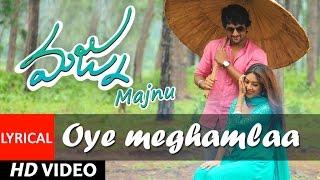 Oye Meghamla Lyrical Video || Majnu || Nani, Anu Immanuel || Gopi Sunder || Telugu Songs 2016