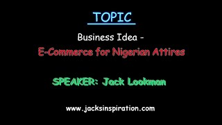E-commerce for Nigerian Attires- Business Idea- Jack Lookman