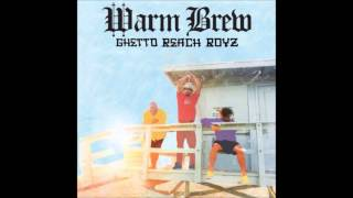 Warm Brew - Ghetto Beach Boyz (Full Album)
