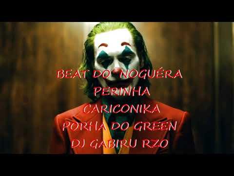BEAT DO NOGUÉRA- PERINHA E CARICONIKA ( DJ GABIRU)