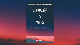🔊 David Guetta, Martin Garrix & Brooks - Like I Do (KynBB Remix) 🔥(HHK™ International ✔)🔔