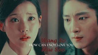 Wang So + Hae Soo || How Can I Not Love You (Finale)