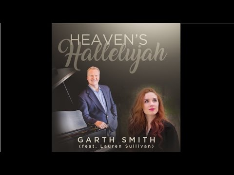 Heaven's Hallelujah - Garth Smith (Feat. Lauren Sullivan)