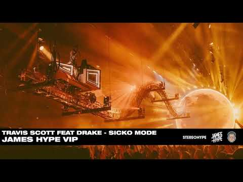 Travis Scott Ft Drake - SICKO MODE - James Hype VIP