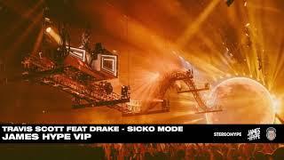 Travis Scott ft Drake - SICKO MODE - James Hype VIP