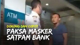 Video Aksi Arogansi Pria di Jepara Dorong dan Copot Paksa Masker Satpam Bank, Tak Terima Diingatkan