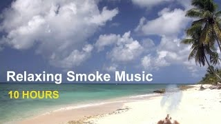 Smoke Music: Endless Summer Sequel (10 Hours Smoke Music Video)