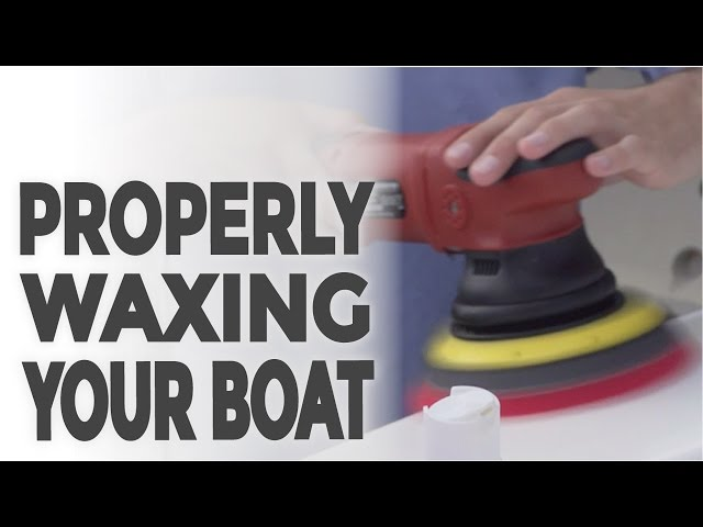 Properly Waxing Your Boat