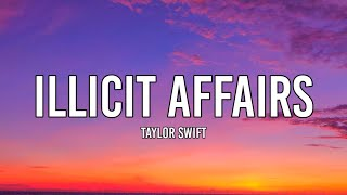 ​Taylor Swift - Illicit Affairs (Lyrics)