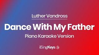 Dance With My Father - Luther Vandross - Piano Karaoke Instrumental - Original Key