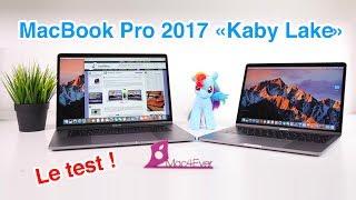 Test Des MacBook Pro 2017 (Kaby-Lake) Et FAQ !