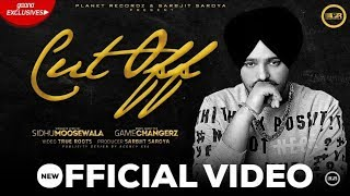 Cut Off | Sidhu Moosewala | True Roots | Gamechangerz | New Punjabi Songs 2019 / Jot Badesha