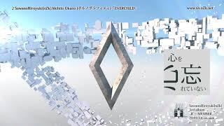 SawanoHiroyuki[nZk]:Akihito Okano -「EVERCHiLD」(short ver.)