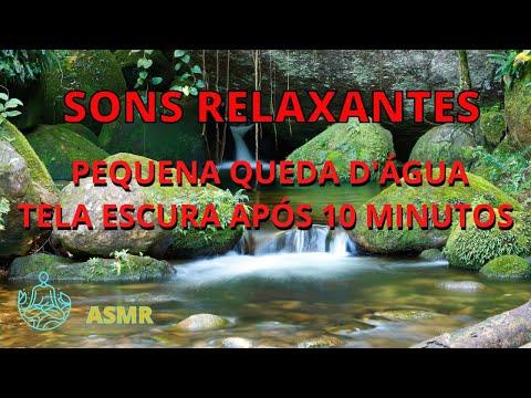 ASMR SONS DE ÁGUAS RELAXANTES - DORMIR E RELAXAR PEQUENA CASCATA - TELA ESCURA APÓS 10 MINUTOS