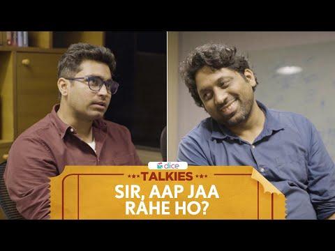 Dice Talkies   Sir, Aap Jaa Rahe Ho?   सर, आप जा रहे हो?   Feat. Viraj Ghelani and Kartik Krishnan