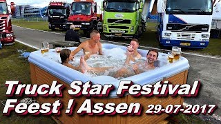 Truck Star Festival Feest ! In Assen 29 07 2017