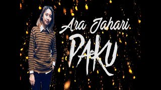 ARA JOHARI - PAKU | LIRIK VIDEO