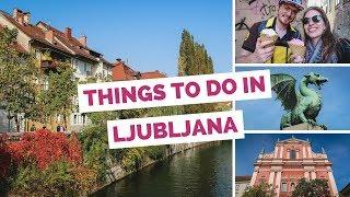 10ThingstodoinLjubljana,SloveniaTravelGuide