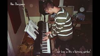 Alec Benjamin    Our Love Is Like A Burning Garden  Demo
