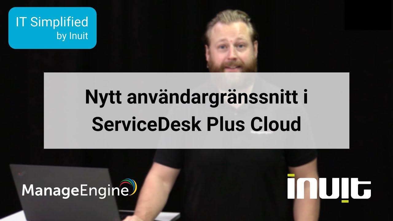 Nytt användargränssnitt i ServiceDesk Plus Cloud