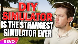 DIY Simulator is the strangest simulator ever