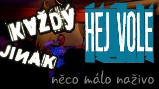 Video Každý jinak - Hej vole (živě)