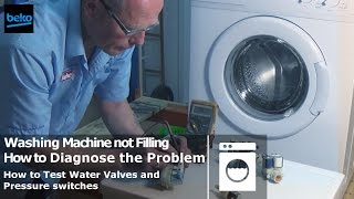 Washing Machine not Filling with water. How to diagnose the problem & test valves pressure switche