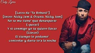 Te Robaré   Nicky Jam X Ozuna (LetraLyrics Oficial)