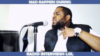 MAD RAPPERS DURING RADIO INTERVIEWS