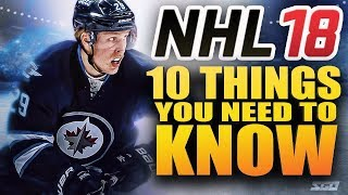 NHL 18 TOP 10 THINGS YOU NEED TO KNOW BEFORE YOU BUY