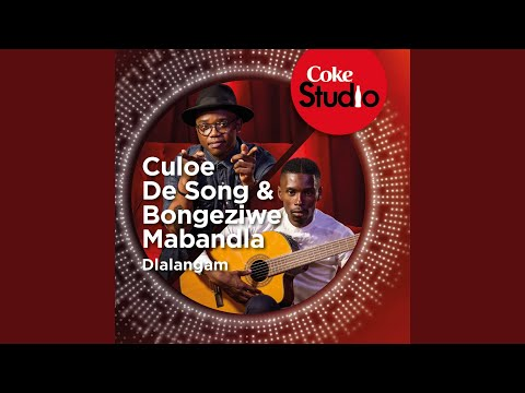 Dlalangam (Coke Studio South Africa: Season 1)