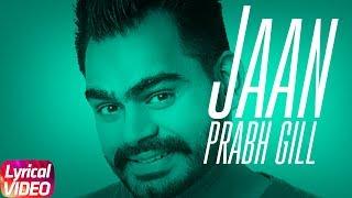 Jaan | Lyrical Video | Prabh Gill | Latest Punjabi   - YouTube