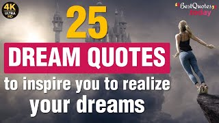25 Quotes On Dreams That Will Fire You With Enthusiasm | Dream Quotes | Best Quotes Today