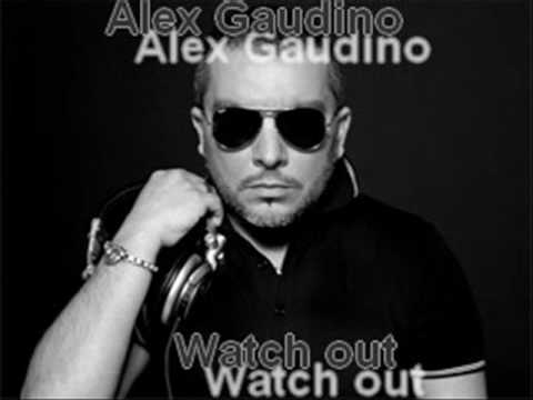watch out - alex gaudino