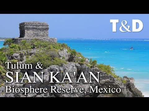 Sian Ka'an Biosphere Reserve – Mexico Travel Guide – Travel & Discover
