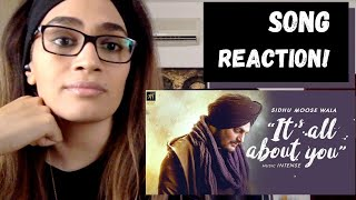 Its All About You (Sidhu Moose Wala) SONG REACTION! | Intense