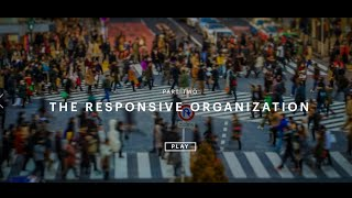 The Responsive Organization
