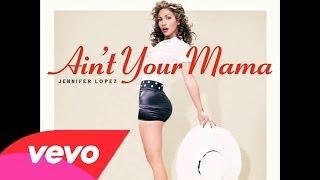 Jennifer Lopez ~ Ain't Your Mama (Audio Official)