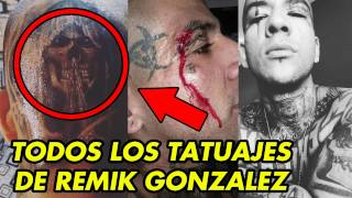 Todos los tatuajes de REMIK GONZALEZ y su SIGNIFICADO | 2017 | Rap para Todos.