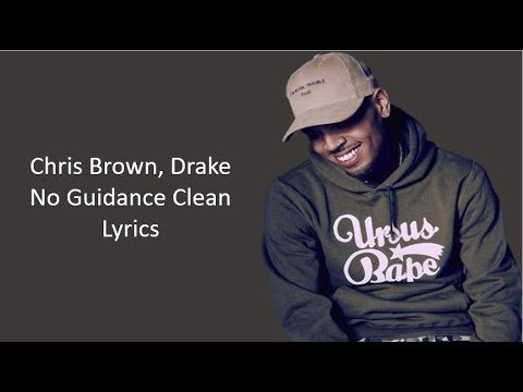 Chris Brown - No Guidance feat. Drake Clean Lyrics